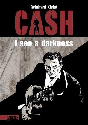 CASH – I see a darkness von Kleist,  Reinhard