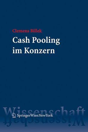 Cash Pooling im Konzern von Billek,  Clemens