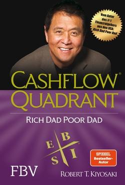Cashflow Quadrant: Rich dad poor dad von Kiyosaki,  Robert T.