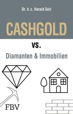 CASHGOLD vs. Diamanten und Immobilien von Seiz,  Harald