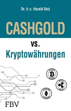 CASHGOLD vs. Kryptowährungen von Seiz,  Harald