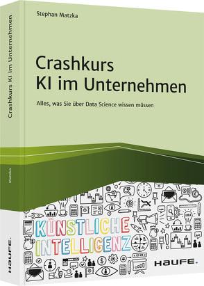 Cashkurs KI im Unternehmen von Matzka,  Stephan