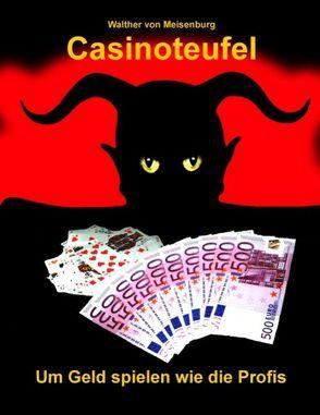 Casinoteufel von Meisenburg,  Walther von