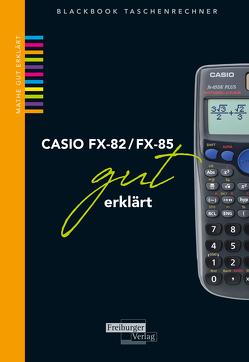 CASIO FX-82 / FX-85 gut erklärt von Gruber,  Helmut, Neumann,  Robert