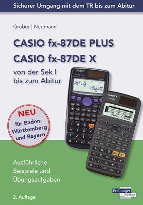 CASIO fx-87DE PLUS / fx-87DE X von der Sek I bis zum Abitur von Gruber,  Helmut, Neumann,  Robert