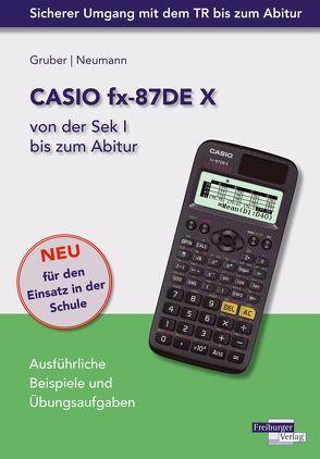 CASIO fx-87DE X von der Sek I bis zum Abitur von Gruber,  Helmut, Neumann,  Robert
