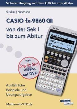 CASIO fx-9860 GII von der Sek I bis zum Abitur von Gruber,  Helmut, Neumann,  Robert