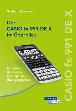 CASIO fx-991DE X im Überblick von Gruber,  Helmut, Neumann,  Robert