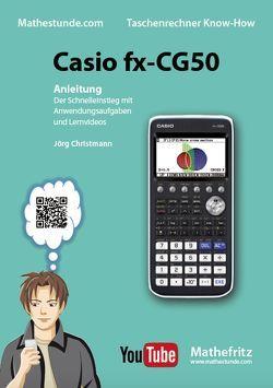 Casio fx-CG50 Anleitung von Christmann,  Jörg