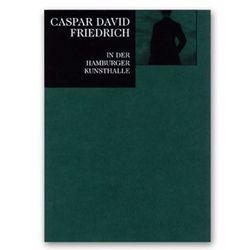 Caspar David Friedrich in der Hamburger Kunsthalle von Leppien,  Helmut R