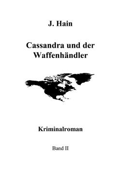 Cassandra und der Waffenhändler von Hain,  J., Schweisfurth,  Hans