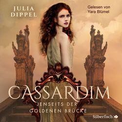 Cassardim 1: Jenseits der goldenen Brücke von Blümel,  Yara, Dippel,  Julia