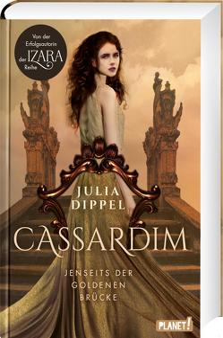 Cassardim 1: Jenseits der goldenen Brücke von Dippel,  Julia