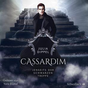 Cassardim 2: Jenseits der schwarzen Treppe von Blümel,  Yara, Dippel,  Julia