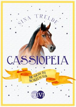 Cassiopeia 3 von Trelde,  Sina