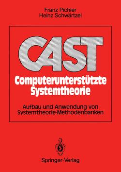 CAST Computerunterstützte Systemtheorie von Pichler,  Franz, Schwaertzel,  Heinz