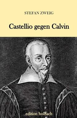 Castellio gegen Calvin von Zweig,  Stefan