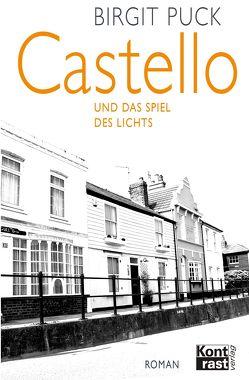 Castello und das Spiel des Lichts von Puck,  Birgit