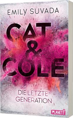 Cat & Cole 1: Die letzte Generation von Johannes Wiebel,  punchdesign, Lamatsch,  Vanessa, Suvada,  Emily