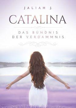 Catalina von J.,  Jaliah