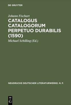 Catalogus Catalogorum perpetuo durabilis (1590) von Fischart,  Johann, Schilling,  Michael