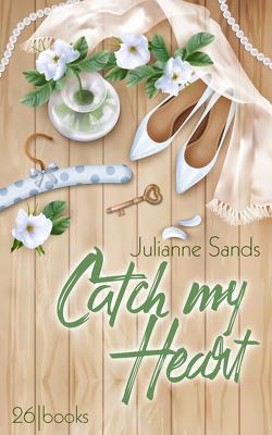 Catch my Heart von Sands,  Julianne