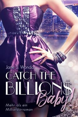 Catch the Billions, Baby! von Wonda,  J. S.