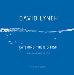 Catching the Big Fish von Lynch,  David, Stremmel,  Jochen