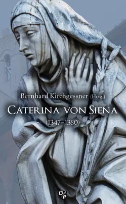 Caterina von Siena von Kirchgessner,  Bernhard