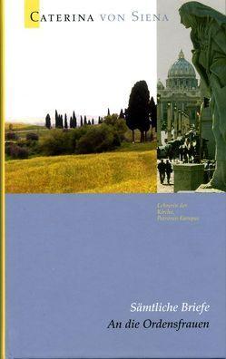 Caterina von Siena. Gesamtausgabe / An die Ordensfrauen von Schmid,  Werner