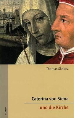 Caterina von Siena. Gesamtausgabe / Caterina von Siena und die Kirche von Skrianz,  Thomas