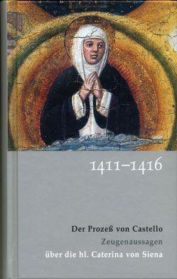 Caterina von Siena. Gesamtausgabe / Der Prozeß von Castello von Schmid,  Werner, Schwarzbauer,  Josef