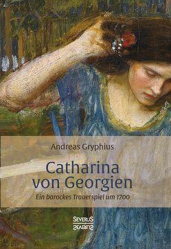Catharina von Georgien von Gryphius,  Andreas