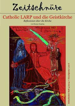 Catholic LARP und die Geistkirche von Jüngling,  Hanna