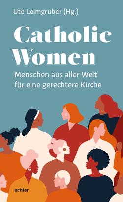 Catholic Women von Leimgruber,  Ute