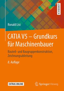 CATIA V5 – Grundkurs für Maschinenbauer von List,  Ronald