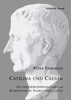 Catilina und Caesar von Emberger,  Peter