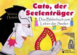 Cato, der Seelenträger – Das Bilderbuch zum Leben der Seelen von Herleth,  Verena