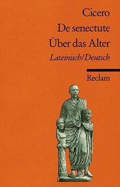 Cato maior de senectute /Cato der Ältere über das Alter von Cicero, Merklin,  Harald