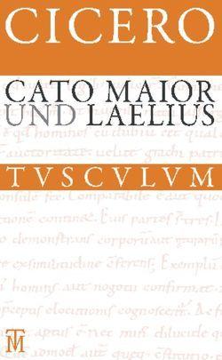 Cato Maior. Laelius von Cicero,  Marcus Tullius, Faltner,  Max, Nickel,  Rainer