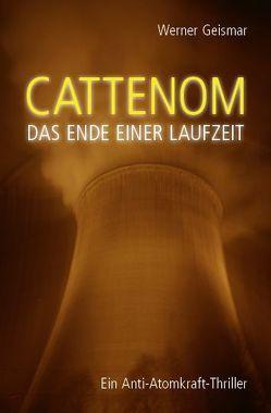 Cattenom – Das Ende einer Laufzeit von Geismar,  Werner