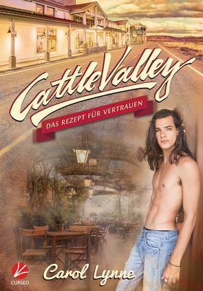 Cattle Valley: Das Rezept für Vertrauen von Greyfould,  Jilan, Lynne,  Carol