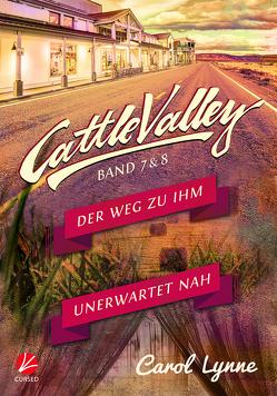 Cattle Valley: Der Weg zu ihm + Unerwartet nah von Greyfould,  Jilan, Lynne,  Carol