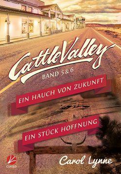 Cattle Valley: Ein Hauch von Zukunft + Ein Stück Hoffnung von Greyfould,  Jilan, Lynne,  Carol