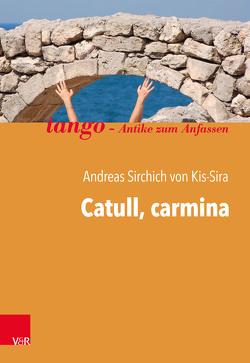 Catull, carmina von von Kis-Sira,  Andreas Sirchich