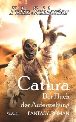 Catura – Der Fluch der Auferstehung – Fantasy-Roman von Schlesier,  Felix