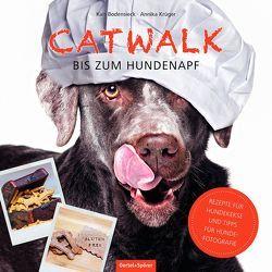 Catwalk bis zum Hundenapf von Bodensieck,  Kais, Krüger,  Annika