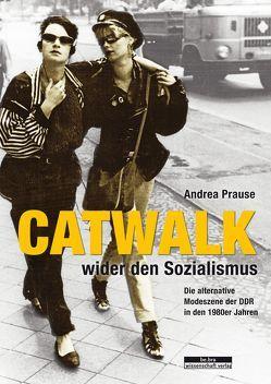 Catwalk wider den Sozialismus von Prause,  Andrea