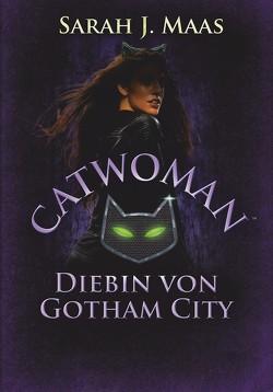 Catwoman – Diebin von Gotham City von Link,  Michaela, Maas,  Sarah J.