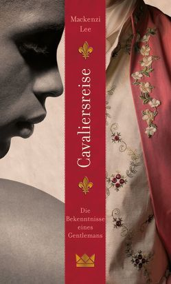 Cavaliersreise. Die Bekenntnisse eines Gentlemans von Lee,  Mackenzi, Schröder,  Gesine